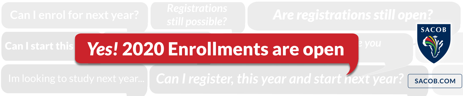 Yes, SACOB Enrolments are open!